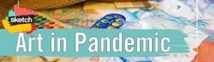 Art in Pandemic!