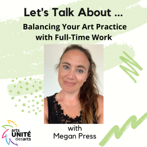 Balancing Your Art Practice with Full-Time Work with Megan Press