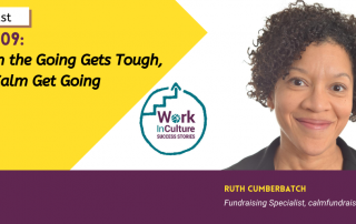 Podcast: When the Going Gets Tough, the Calm get Going with Ruth Cumberbatch, Fundraising Specialist, calmfundraising.ca