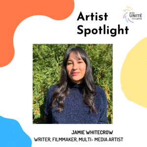 Artist Spotlight featuring Jamie Whitecrow, writer, filmmaker, multi-media artist