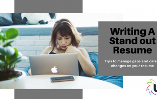 Writing a Stand Out Resume: Tips to manage gaps and career changes on your resume