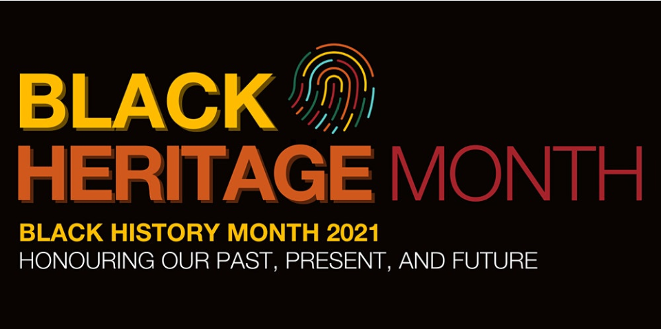 Black Heritage Month 2021. Honoring our past, present and future.