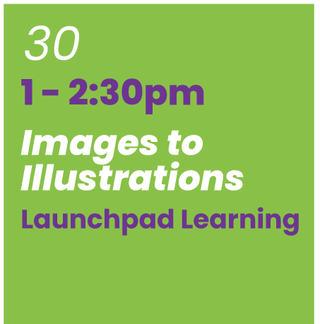 March 30: Images to Illustrations with Launchpad Learning