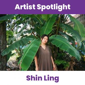 Artist Spotlight - Shin Ling